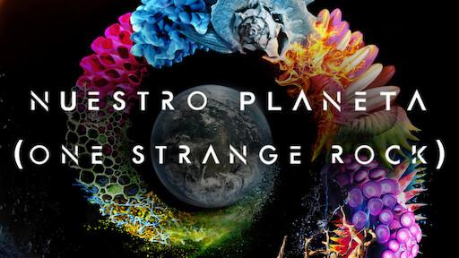 Nuestro planeta (One Strange Rock) | Netflix