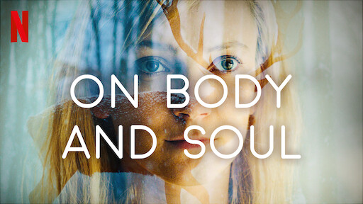 On Body and Soul | Netflix Official Site