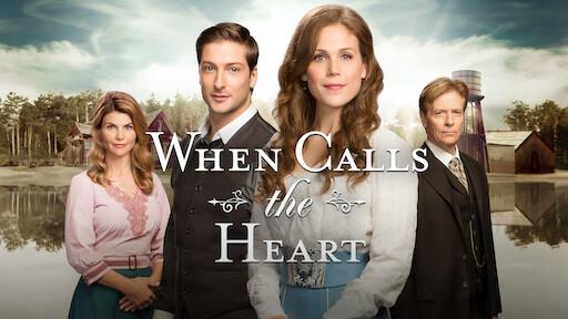 When Calls the Heart   Netflix