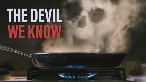 The Devil We Know | Netflix