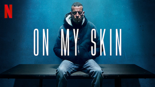 On My Skin | Netflix Official Site