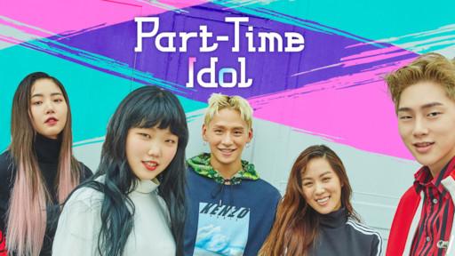 Part-Time Idol | Netflix