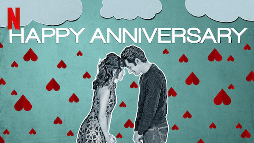 Happy Anniversary | Netflix Official Site