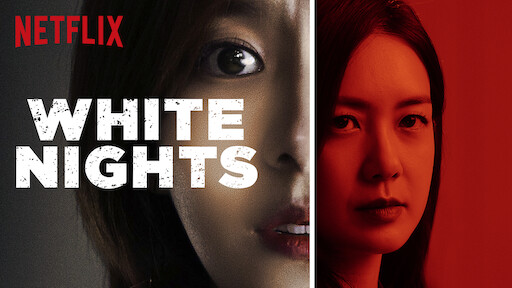 White Nights | Netflix Official Site