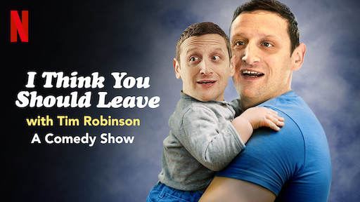 I Think You Should Leave With Tim Robinson Netflix Official Site