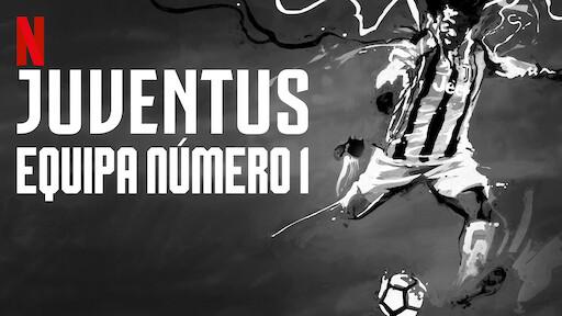 First Team: Juventus | Netflix Official Site