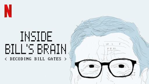 Inside Bill's Brain: Decoding Bill Gates | Netflix Official Site