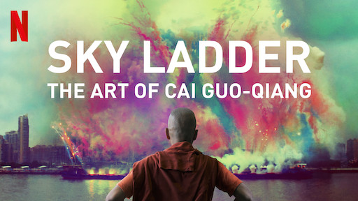 Sky Ladder The Art Of Cai Guo Qiang Netflix Official Site