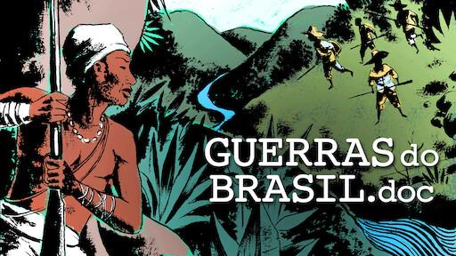 Guerras do Brasil doc   Netflix