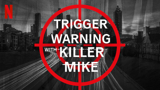 Trigger Warning with Killer Mike   Netflix Official Site