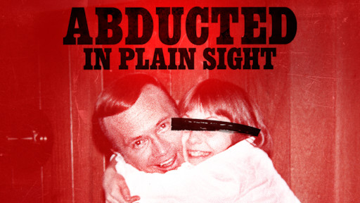 Abducted in Plain Sight | Netflix