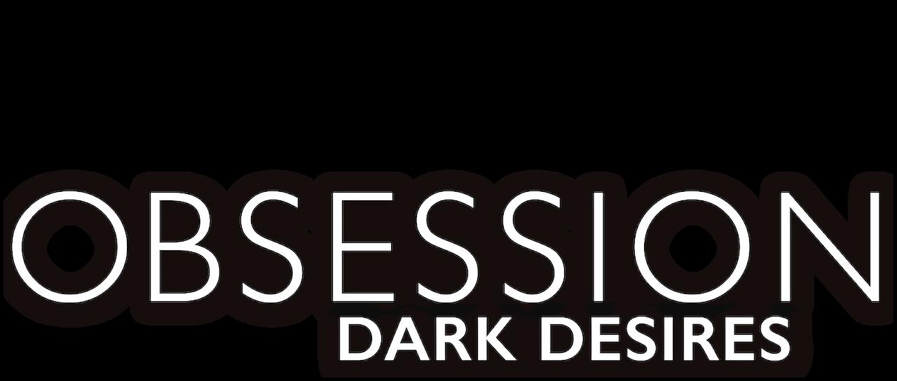Obsession: Dark Desires | Netflix