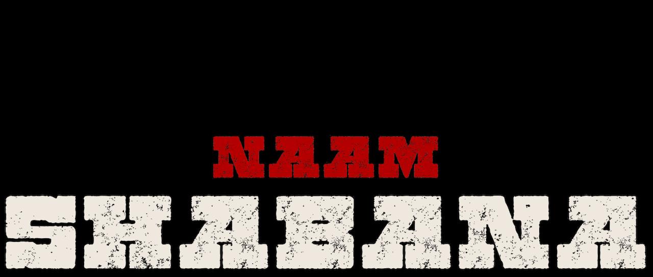 Naam Shabana   Netflix