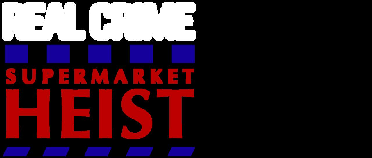 Real Crime: Supermarket Heist (Tesco Bomber)   Netflix
