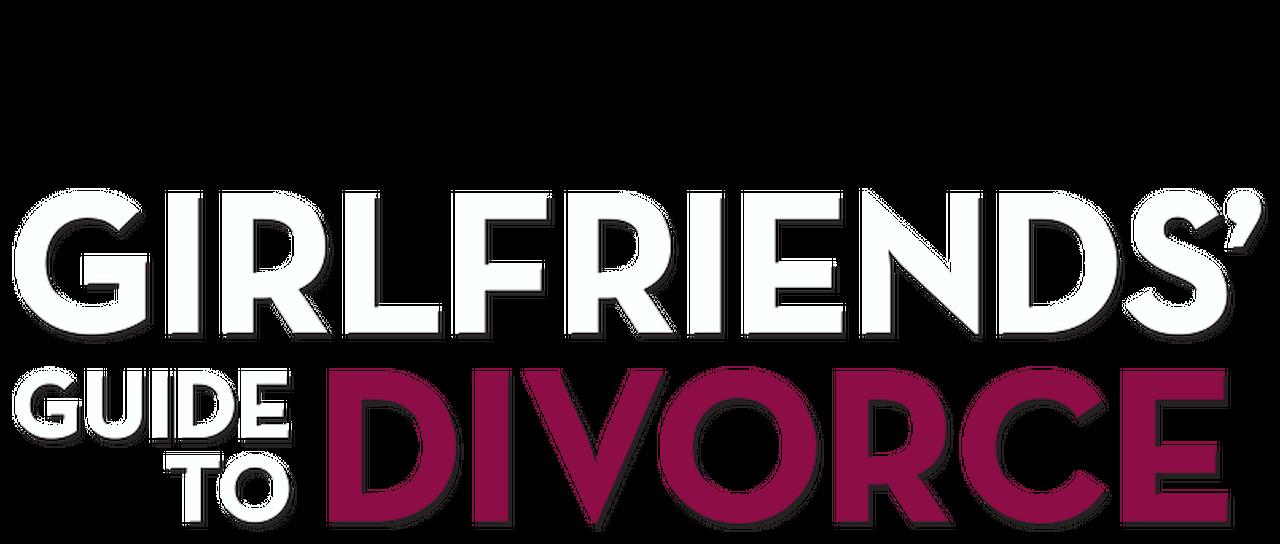 Girlfriends' Guide to Divorce   Netflix