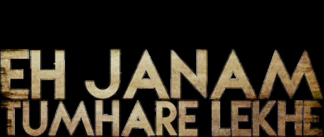 Eh Janam Tumhare Lekhe Netflix