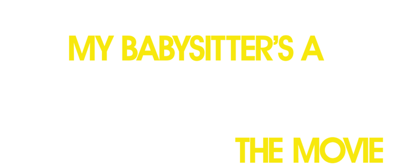 My Babysitter S A Vampire The Movie Netflix