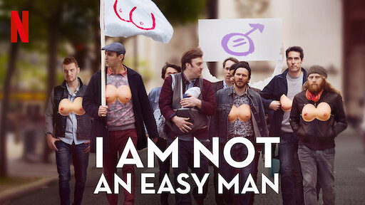 I Am Not an Easy Man | Netflix Official Site