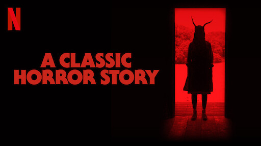 A Classic Horror Story Netflix Official Site