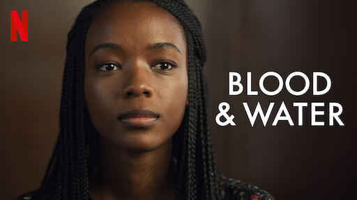 Blood & Water | Netflix Official Site