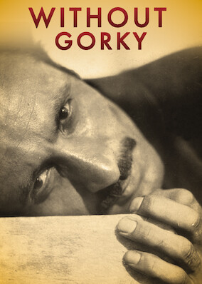 Without Gorky
