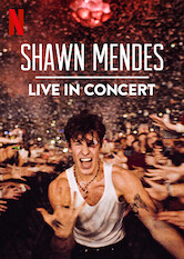 Search netflix Shawn Mendes: Live in Concert