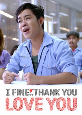 I Fine... Thank You... Love You