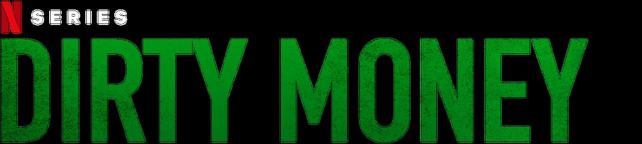 Dirty Money | Netflix Official Site