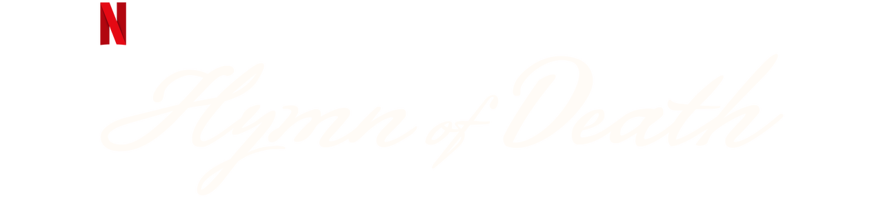 Hymn of Death | Netflix Official Site